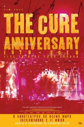 Кинотеатр The Cure – Anniversary 1978-2018  Live in Hyde Park London
